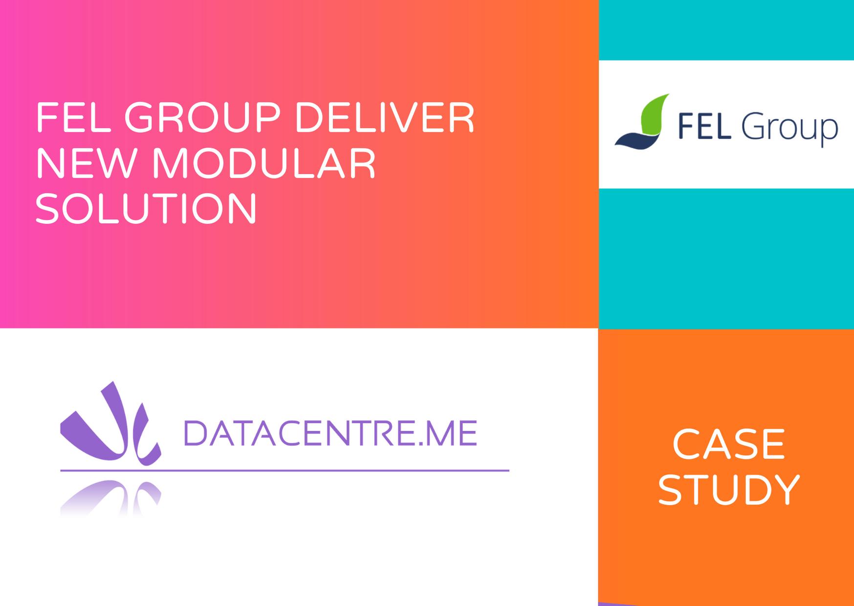 FEL Group deliver new modular solution case study