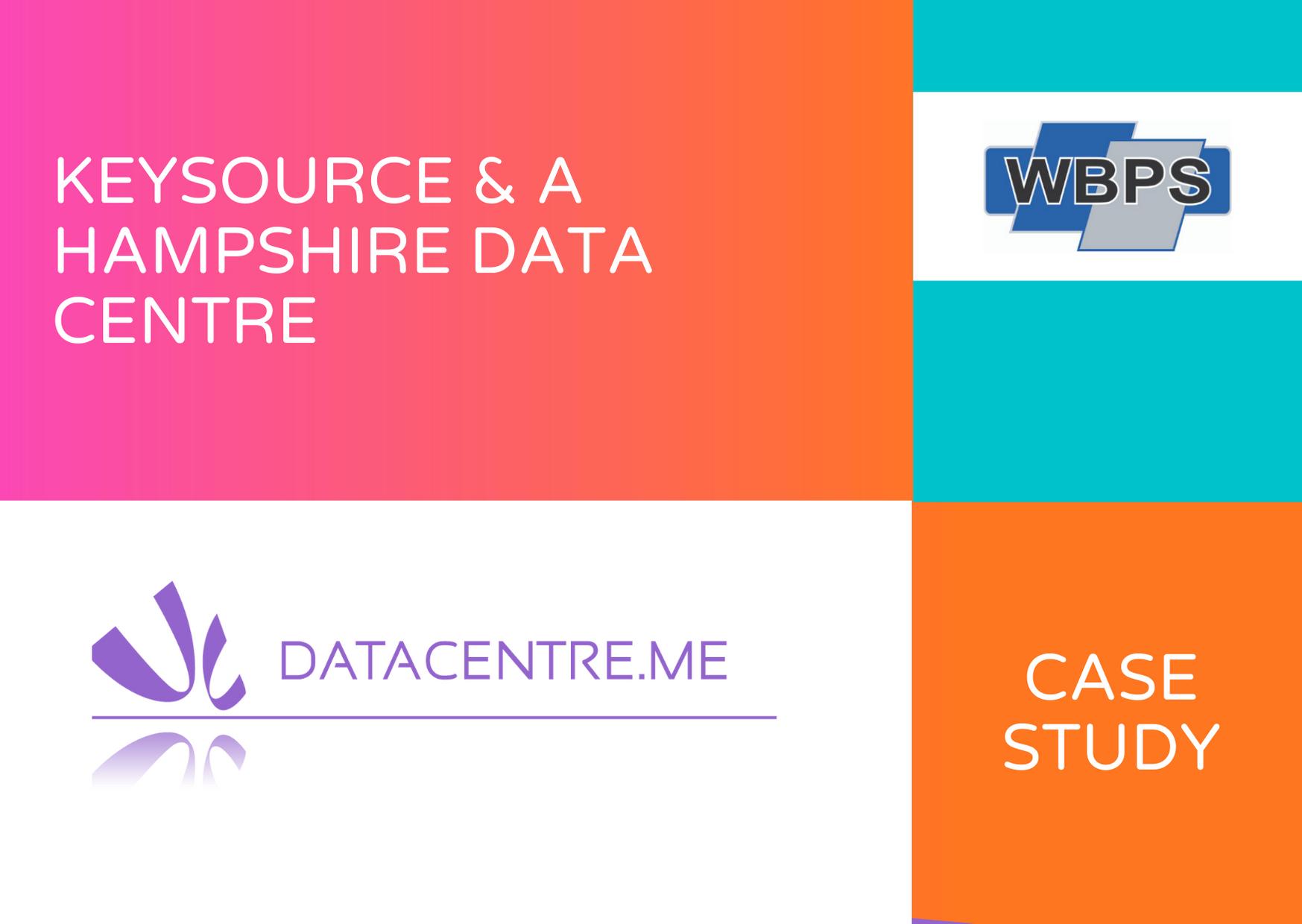 Keysource & A Hampshire Data Centre - a WBPS Case Study