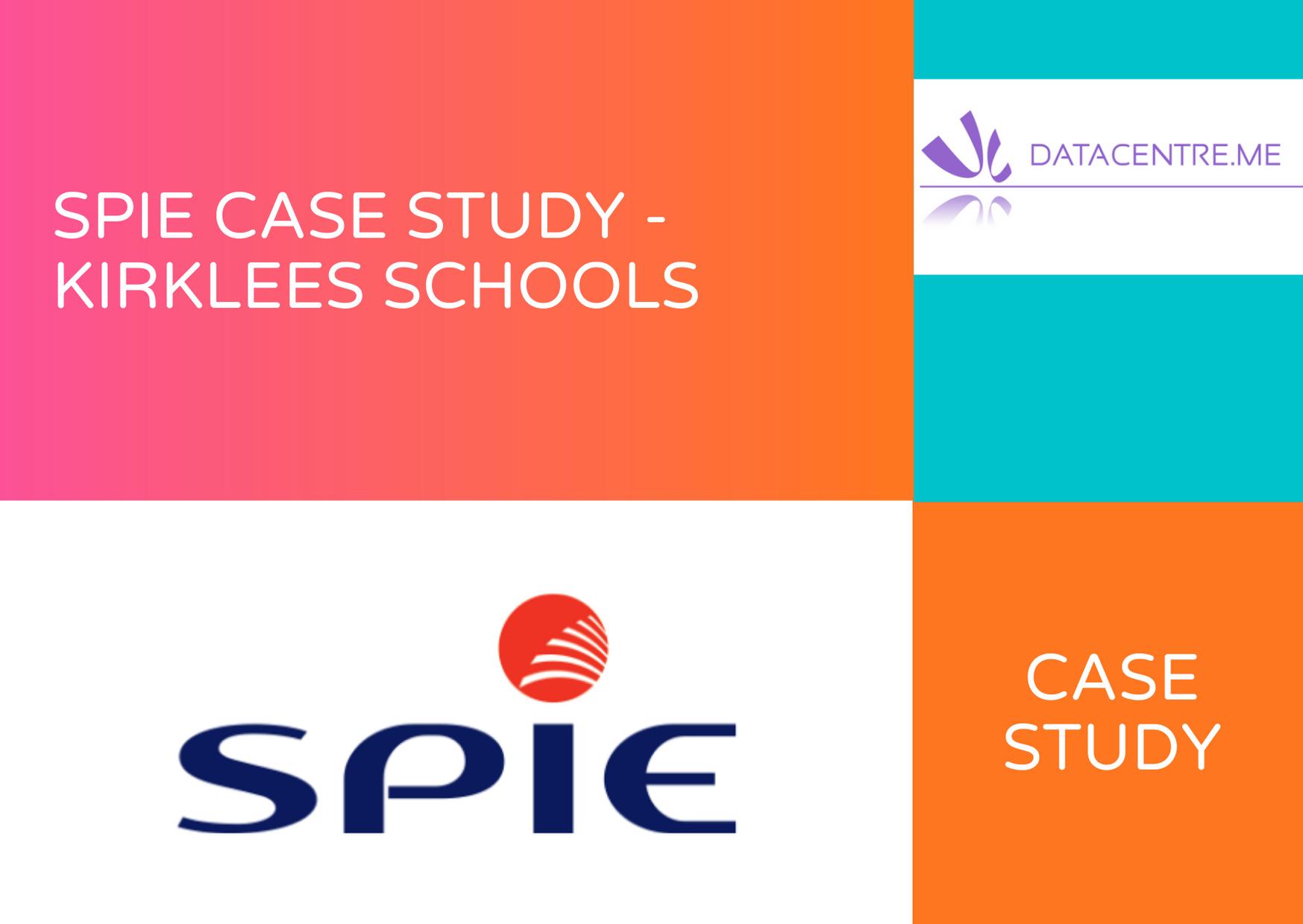 SPIE CASE STUDY - KIRKLEES SCHOOLS