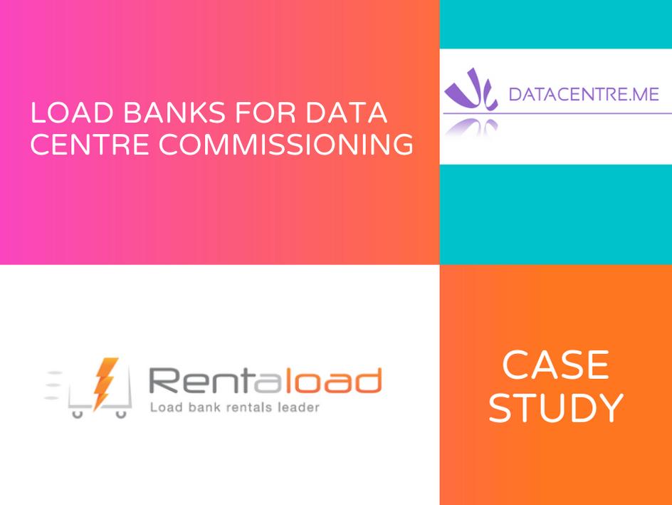 Rentaload Case Study - Load Banks for Data Centre Commissioning