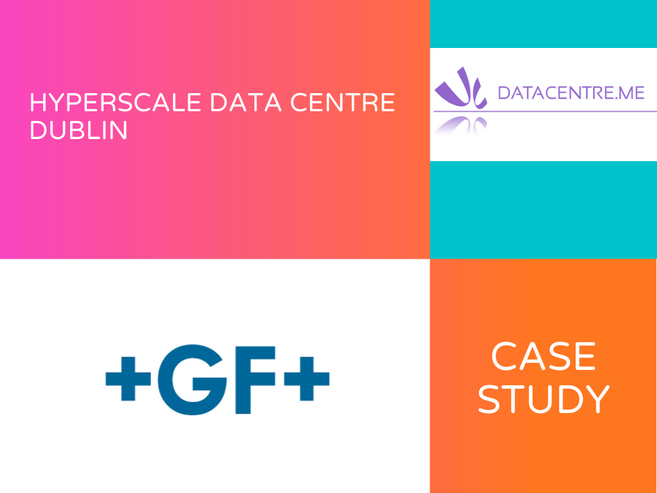 GF Piping Systems - Hyperscale Data Centre Dublin