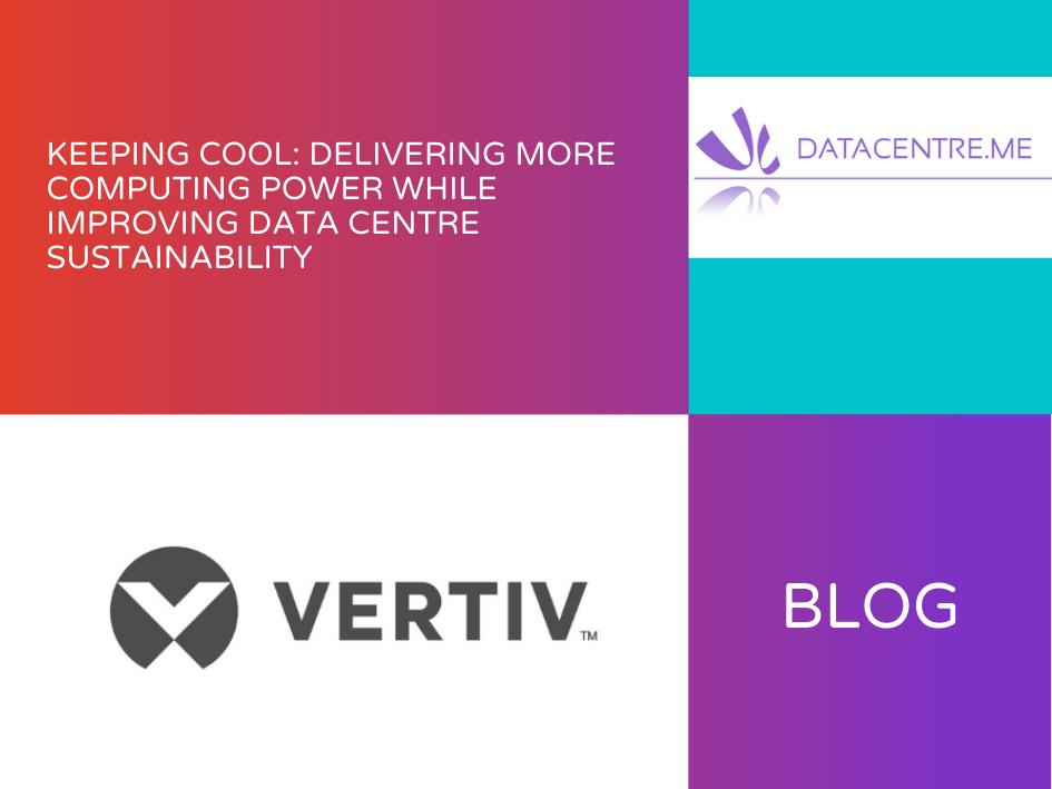 Vertiv Blog - Keeping Cool