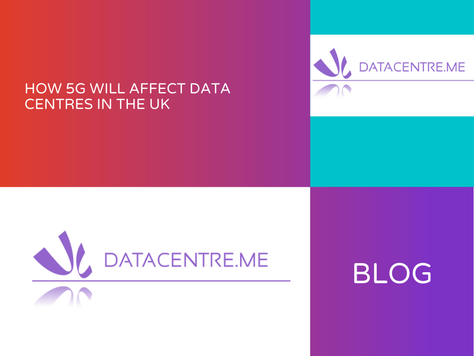 How 5G Will Affect Data Centres in the UK