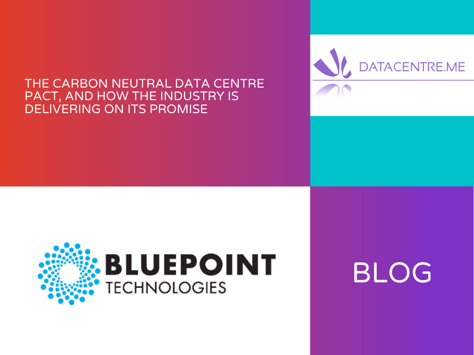Bluepoint Technologies Carbon Neutral Data Centre Pact Blog