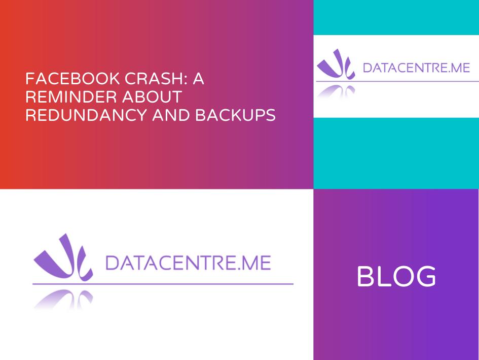 Facebook Crash - A Reminder About Redundancy and Backups